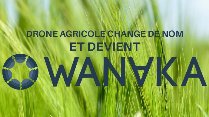 Drone Agricole devient Wanaka.
