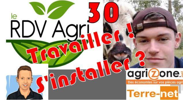 30 e rdv agri thierry agriculteur d aujourd hui installation hors cadre familiale temoignage theo joyeux